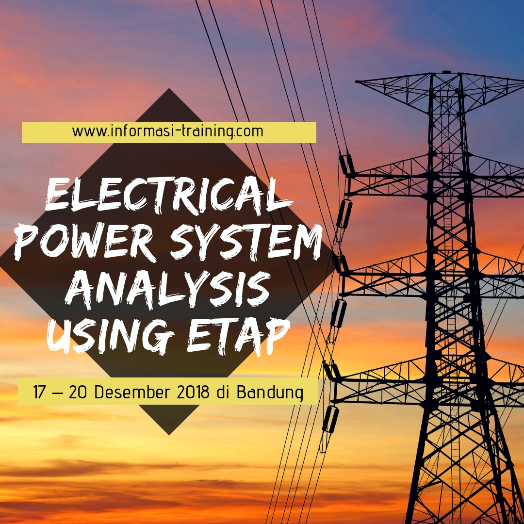 ELECTRICAL POWER SYSTEM ANALYSIS USING ETAP – Almost Running